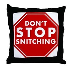 Don't Stop Snitching T-Shirt Throw Pillow