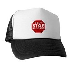 Don't Stop Snitching T-Shirt Trucker Hat
