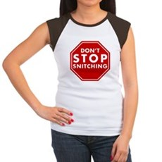 Don't Stop Snitching T-Shirt Womens Cap Sleeve T-