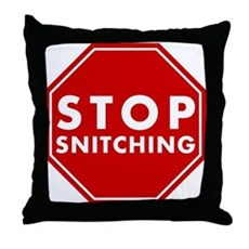 Stop Snitching Throw Pillow