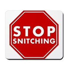 Stop Snitching Mousepad
