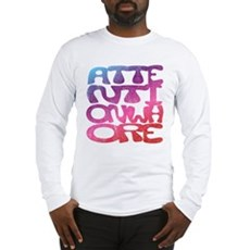 Attention Whore Long Sleeve T-Shirt
