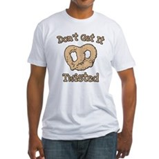 Don't Get It Twisted Fitted T-Shirt