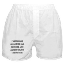 Left For Dead in Mexico Boxer Shorts
