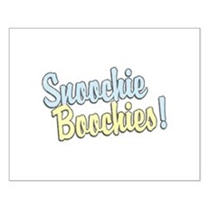 Snoochie Boochies! Small Poster
