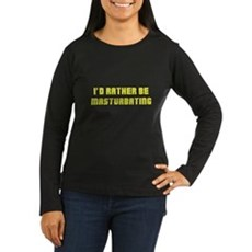 I'd Rather Be Masturbating Womens Long Sleeve Dar