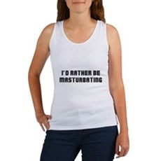 I'd Rather Be Masturbating Womens Tank Top