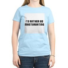 I'd Rather Be Masturbating Womens Light T-Shirt