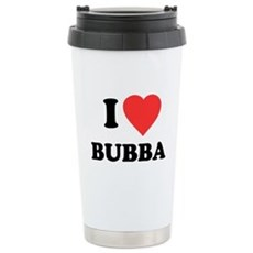 I Love Bubba Stainless Steel Travel Mug