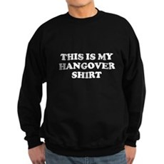 This Is My Hangover Shirt Dark Sweatshirt