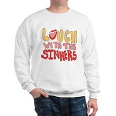 Laugh With The Sinners Sweatshirt