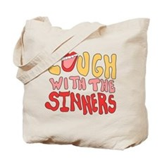 Laugh With The Sinners Tote Bag