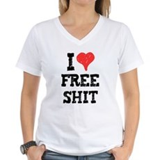 I Love Free Shit Womens V-Neck T-Shirt