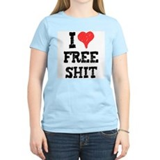 I Love Free Shit Womens Light T-Shirt