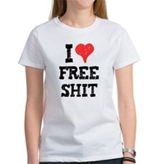 I Love Free Shit Womens T-Shirt