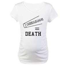 Cheerleading Equals Death Maternity T-Shirt