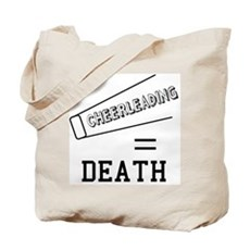 Cheerleading Equals Death Tote Bag