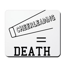 Cheerleading Equals Death Mousepad