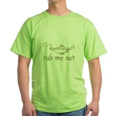 Rub One Out Green T-Shirt