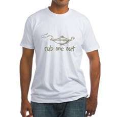 Rub One Out Fitted T-Shirt