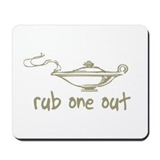 Rub One Out Mousepad