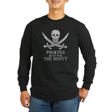 Pirates Do It For The Booty Long Sleeve Dark T-Shi