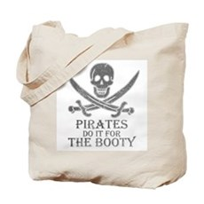Pirates Do It For The Booty Tote Bag