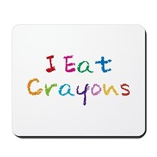 I Eat Crayons Mousepad
