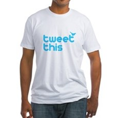 Tweet This Fitted T-Shirt