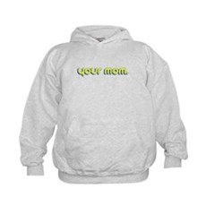 Your Mom. Kids Hoodie