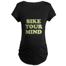 Sike Your Mind Maternity T-Shirt