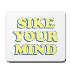 Sike Your Mind Mousepad