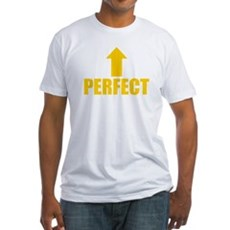 I'm Perfect Fitted T-Shirt