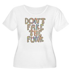 Don't Fake The Funk Womens Plus Size Scoop Neck T