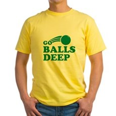 Go Balls Deep Yellow T-Shirt