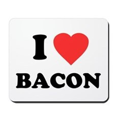 I Love Bacon Mousepad