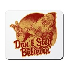 Don't Stop Believing in Santa Mousepad