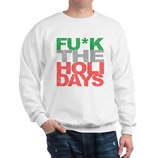 Fu*k The Holidays Sweatshirt