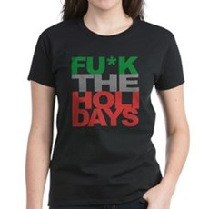 Fu*k The Holidays Womens T-Shirt