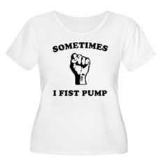 Sometimes I Fist Pump Womens Plus Size Scoop Neck