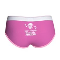 Don't Hate Me For Being Aweso Womens Boy Brief