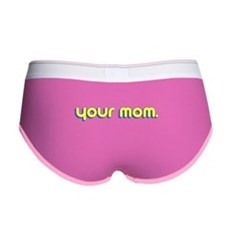 Your Mom. Womens Boy Brief