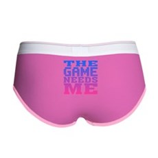 The Game Needs Me Womens Boy Brief