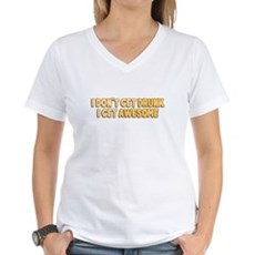 I Don't Get Drunk I Get Awesome Womens V-Neck T-S
