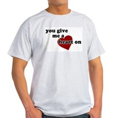 You give me a heart on Ash Grey T-Shirt