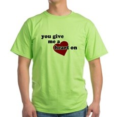 You give me a heart on Green T-Shirt