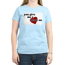 You give me a heart on Womens Pink T-Shirt