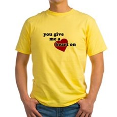 You give me a heart on Yellow T-Shirt