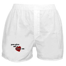 You give me a heart on Boxer Shorts