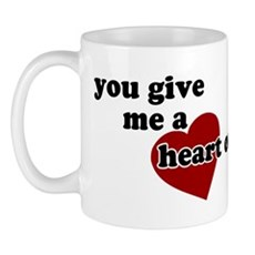 You give me a heart on Mug